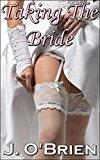 Taking the Bride (A Tale of Lesbian Desire) (Lesbian Love Book 6)