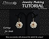 DIY Earrings for brides with Swarovski crystals, Practical Step by step Guide on How to make Handmade Beaded Earrings with peyote stitch