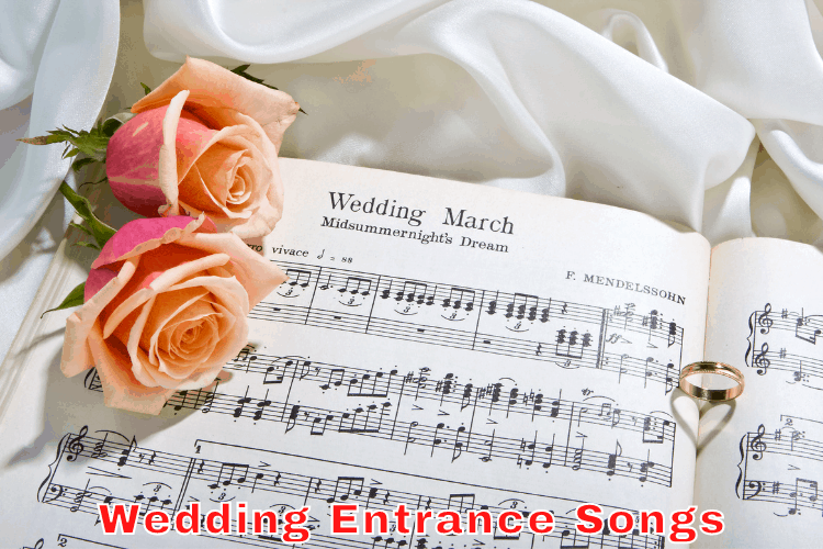 Wedding Entrance Songs - Wedding Entrance Music Ideas
